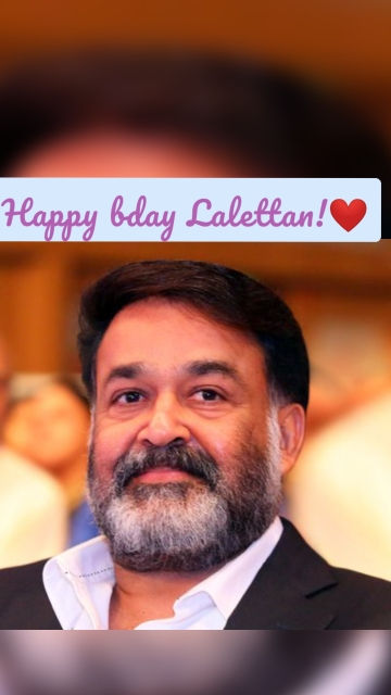 Happy bday Lalettan!❤️